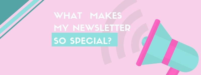 Why You Should Subscribe to my Newsletter 1