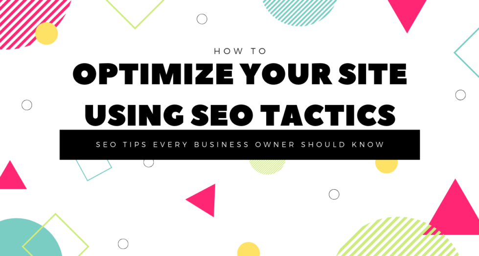 optimize your site with SEO tactics