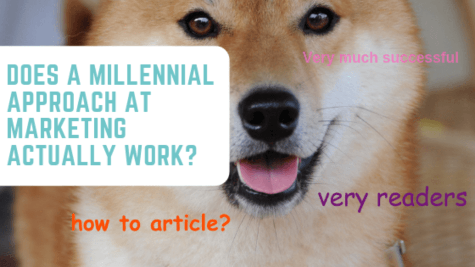 Does a Millennial Approach at Marketing Actually Work_